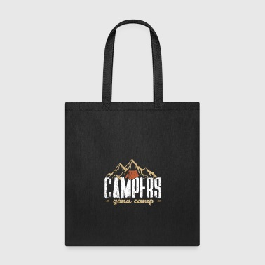 Campers gonna Camp quote funny gift birthday - Tote Bag