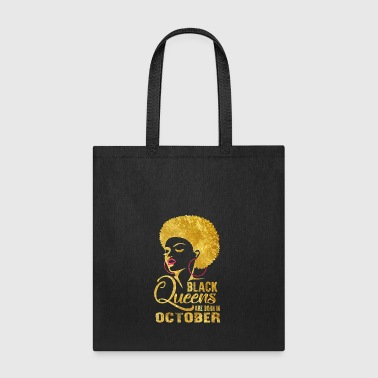 Black Black Queens are born in October - Tote Bag