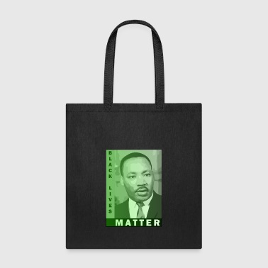 Black Lives Matter - Martin Luther King Jr. - Tote Bag