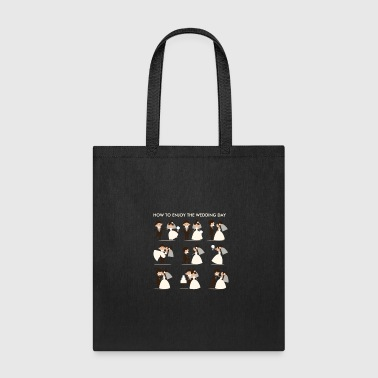 how to enjoy the wedding day - Tote Bag