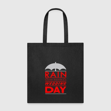 Rain on your wedding day - Tote Bag