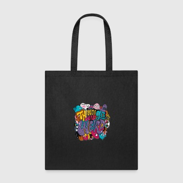 Things Might Get Weird - Tote Bag