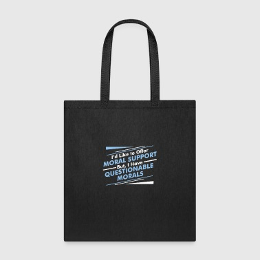 Morality Moral Support - Tote Bag