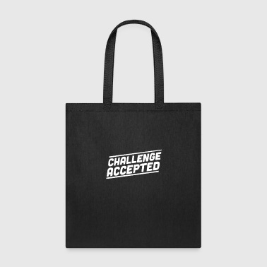 Challenge Accepted - Tote Bag