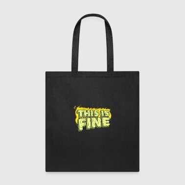 This Is Fine - Tote Bag