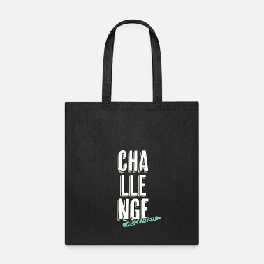 Challenge Accepted Challenge accepted - Tote Bag