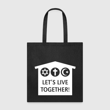 Let's Live Together! (Religion / Religions) - Tote Bag