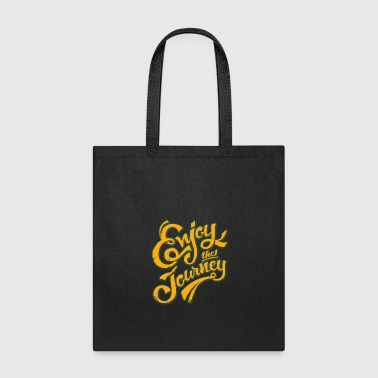 enjoy the journey - Tote Bag