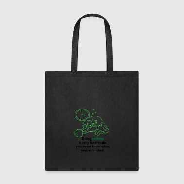 Boredom Doing Nothing Is More Difficult Than You Think - Tote Bag