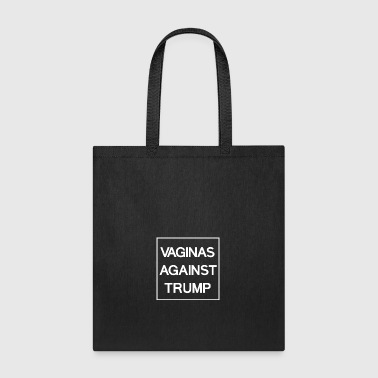 Vaginas Against Trump - Tote Bag