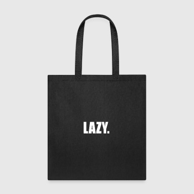 LAZY - Tote Bag