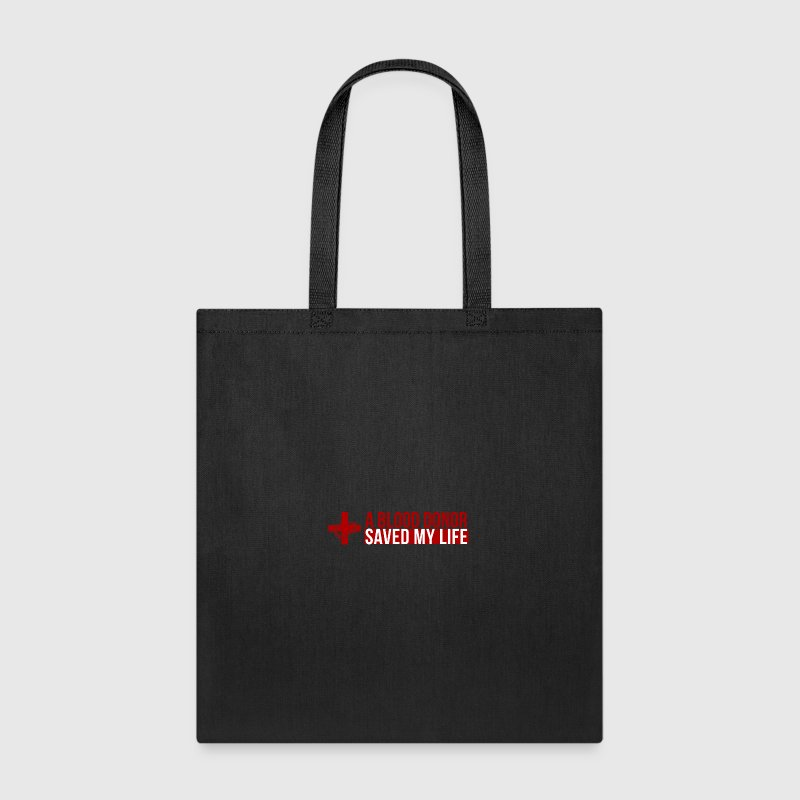 A blood donor saved my life - Tote Bag