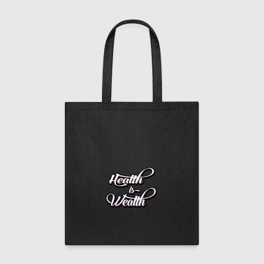 Wealth health is wealth - Tote Bag