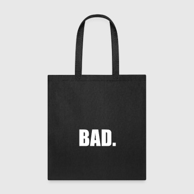 Bad BAD - Tote Bag