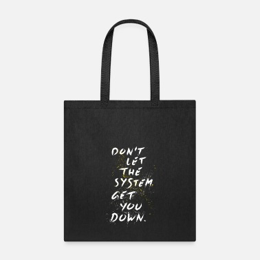 System Don't let it get you down - Tote Bag