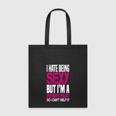 Airfield I hate being sexy - Private pilot gift shirt - Tote Bag