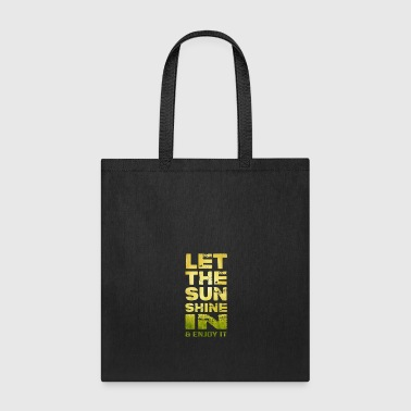 Hello let the sunshine and enjoy it - Tote Bag