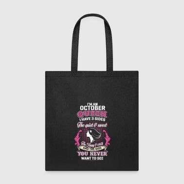 I'M AN OCTOBER QUEEN I HAVE 3 SIDES - Tote Bag