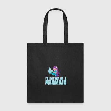 I'd Rather Be a Mermaid With A Dolphin - Tote Bag