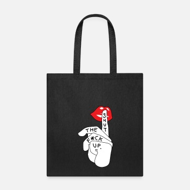 Up Shut up lips - Tote Bag