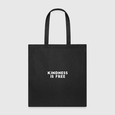 Kindness Is Free - Kindness - Total Basics - Tote Bag
