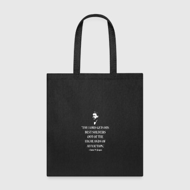 Affliction Lord Gets Best Soldiers Highlands Affliction Quote - Tote Bag