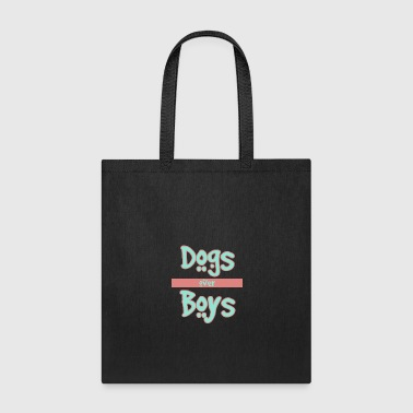 Dogs Over Boys - Tote Bag