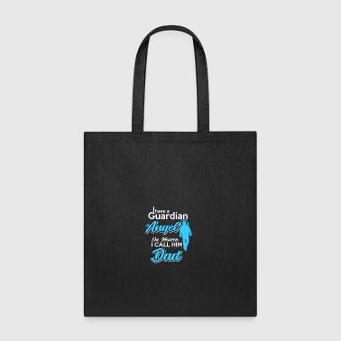 I have a Guardian Angel in heaven I call him Dad - Tote Bag