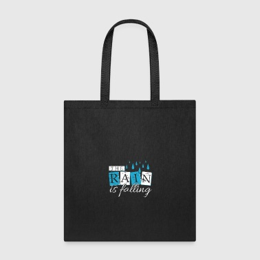 The Rain is Falling statement gift kids present - Tote Bag