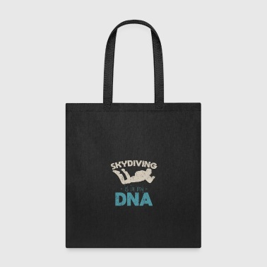 Skydiving is in my DNA extreme sports lover gift - Tote Bag