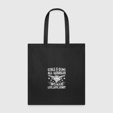 Gun Girl Girls and Guns Live.Love.Shoot - Tote Bag