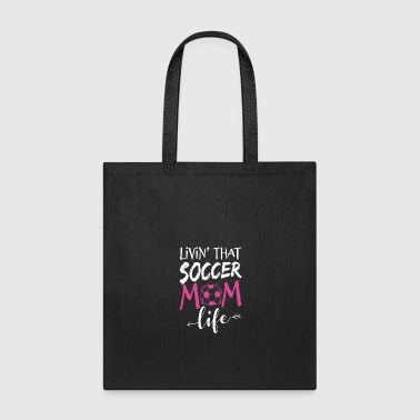 Livin' that Soccer Mom Life team sport - Tote Bag