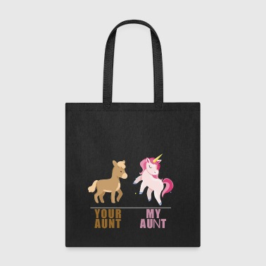 Your Aunt My Aunt Unicorn - Tote Bag