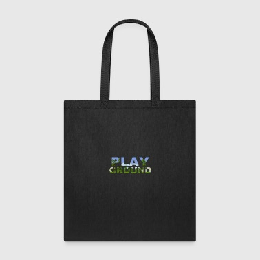The world is a playground - Tote Bag