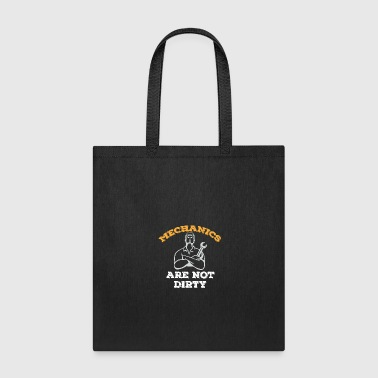 Mechanics Are Not Dirty - Tote Bag