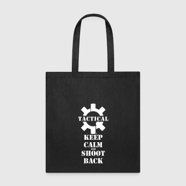 Keep Calm and Shoot Back - Tactical Swagg T-Shirt - Tote Bag