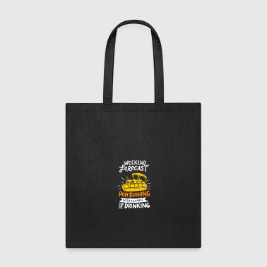 Weekend Forecast Pontooning With A Chance of Drink - Tote Bag