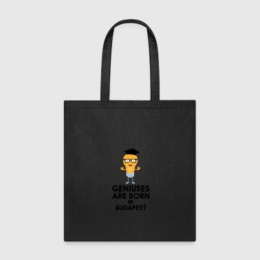 Geniuses are born in BUDAPEST S4bna - Tote Bag