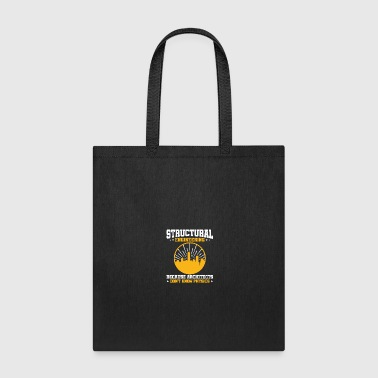 Structural Engineering Funny Physics Quote - Tote Bag