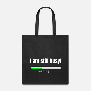 Image I am still busy! - Tote Bag