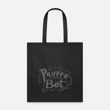 Bet Pauvre Bet - Tote Bag