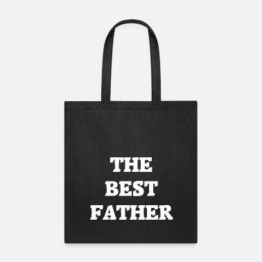 Best Father The Best Father - Tote Bag