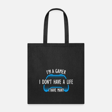 Vlogger I'm a Gamer, I Have Many Life, Gaming - Tote Bag