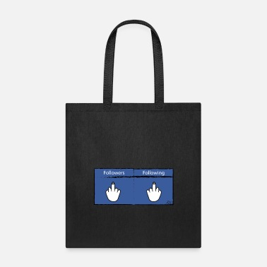 Follower No Followers No Following - Tote Bag