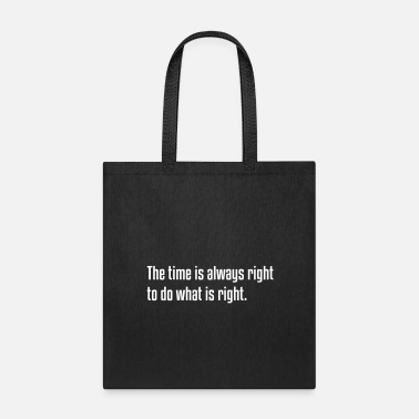 Inspiration The Time is Always Right, Quote, Motivation - Tote Bag