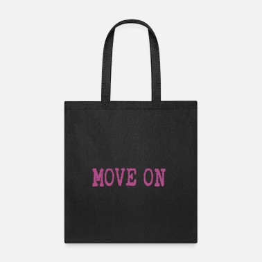 Moves move on - Tote Bag