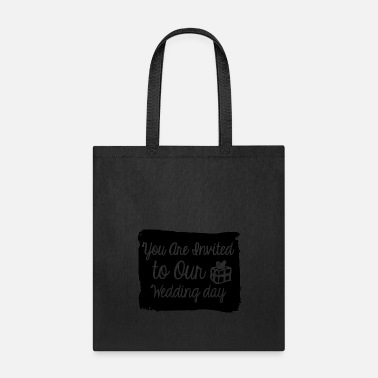 Wedding Day You are invited to our wedding day - Tote Bag