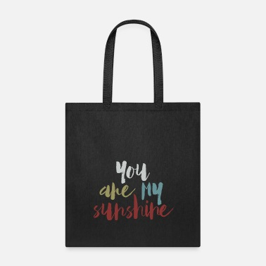Graphic Art You Are My Sunshine - Tote Bag