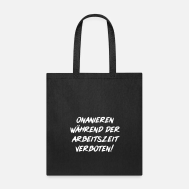 Prohibition Masturbate prohibited during working hours - Tote Bag