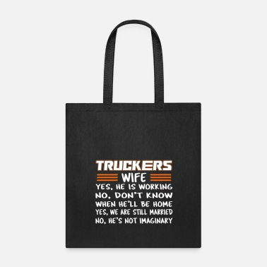 Truck Driver Truckers Wife - Tote Bag